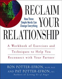 Reclaim Your Relationship: A Workbook of Exercises and Techniques to Help You Reconnect with Your Partner