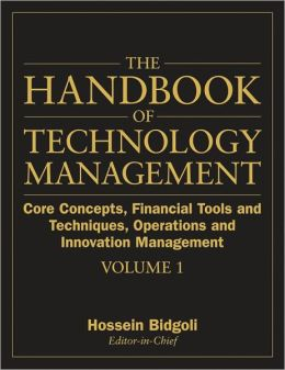 The Handbook of Technology Management: Core Concepts, Financial Tools and Techniques, Operations and Innovation Management