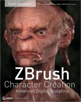 ZBrush Character Creation: Advanced Digital Sculpting (Serious Skills Series)