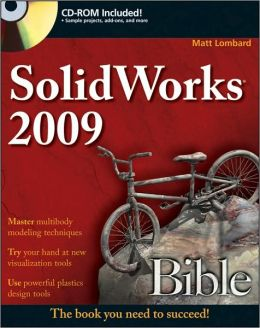 SolidWorks 2009 Bible (Bible Series)