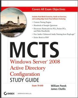 MCTS: Windows Server 2008 Active Directory Configuration Study Guide, Exam70-640