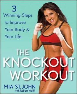 Knockout Workout: 3 Winning Steps to Improve Your Body and Your Life