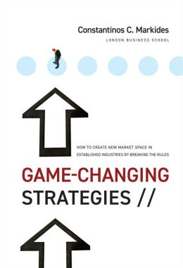 Game-Changing Strategies: How to Create New Market Space in Established Industries by Breaking the Rules