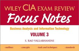 Wiley CIA Exam Review Focus Notes: Business Analysis and Information Technology