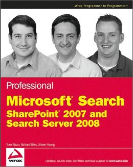 Professional Microsoft Search: SharePoint 2007 and Search Server 2008