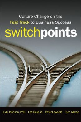 SwitchPoints: Culture Change on the Fast Track to Business Success