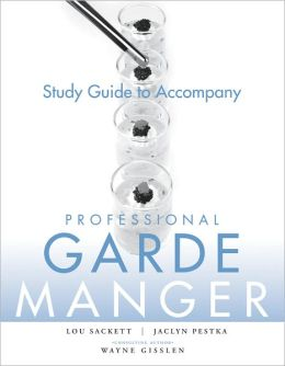 Professional Garde Manger, Study Guide: A Comprehensive Guide to Cold Food Preparation