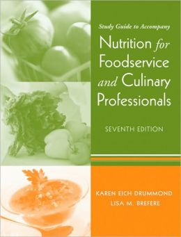 Nutrition for Foodservice and Culinary Professionals, Study Guide