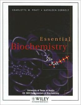 Essential Biochemistry: University of Texas at Austin, CH 369 Fundamentals of Biochemistry [With CDROM]