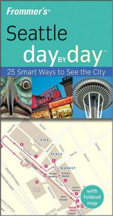 Frommer's Seattle Day by Day (Frommer's Day by Day Series)