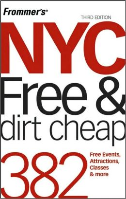 Frommer's NYC Free and Dirt Cheap (Frommer's Free & Dirt Cheap Series)