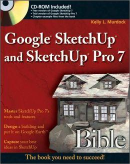 Google SketchUp and SketchUp Pro 7 Bible