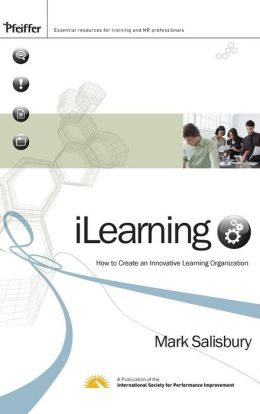 iLearning: How to Create an Innovative Learning Organization