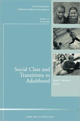 Social Class and Transitions to Adulthood: New Directions for Child and Adolescent Development