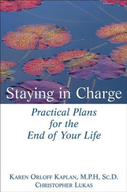 Staying in Charge: Practical Plans for the End of Your Life