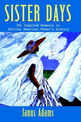 Sister Days: 365 Inspired Moments in African American Women's History