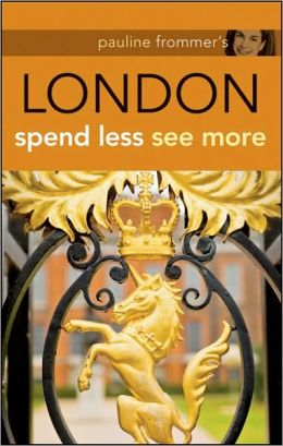Pauline Frommer's London: Spend Less, See More, 2nd Edition