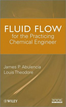Fluid Flow for the Practicing Chemical Engineer