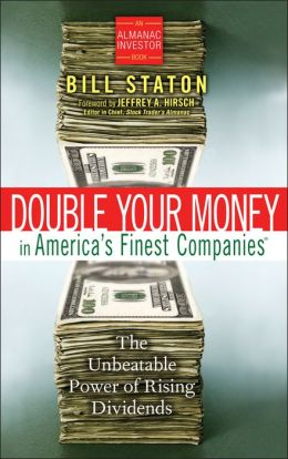 Double Your Money in America's Finest Companies: The Unbeatable Power of Rising Dividends (Almanac Investor Series)