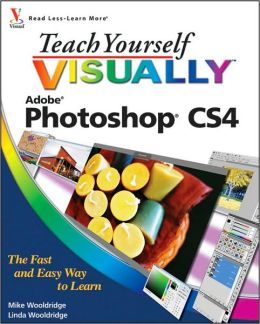 Teach Yourself VISUALLY Photoshop CS4 (Teach Yourself VISUALLY (Tech) Series)