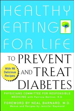 Healthy Eating for Life to Prevent and Treat Diabetes