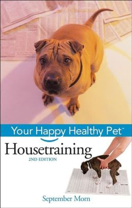 Housetraining: Your Happy Healthy Pet