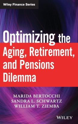 Optimizing the Aging, Retirement, and Pensions Dilemma (Wiley Finance Series)
