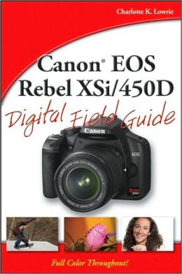 Canon EOS Digital Rebel XSi/450D Digital Field Guide