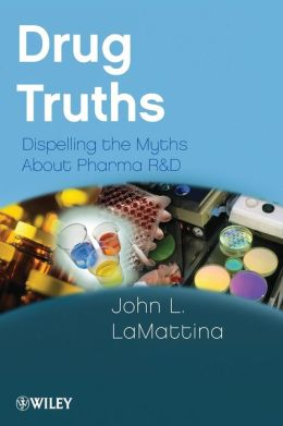 Drug Truths: Dispelling the Myths about Pharma R and D