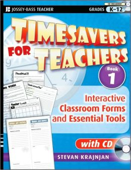 Timesavers for Teachers, Book 1: Interactive Classroom Forms and Essential Tools, with CD