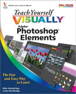 Teach Yourself VISUALLY Adobe Photoshop Elements 7