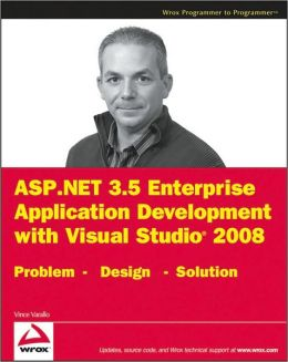 ASP. NET 3. 5 Enterprise Application Development with Visual Studio 2008: Problem Design Solution