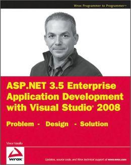 ASP. NET 3. 5 Enterprise Application Development with Visual Studio 2008: Problem Design Solution
