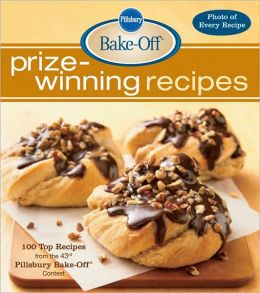 Pillsbury Bake-Off Prize-Winning Recipes : 100 Top Recipes from the 43rd Pillsbury Bake-Off Contest