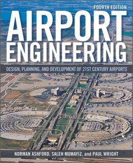 Airport Engineering: Planning, Design and Development of 21st Century Airports