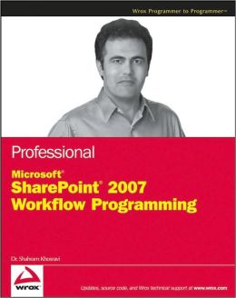 Professional Microsoft Sharepoint 2007 Workflow Programming
