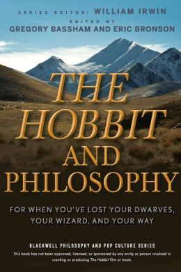 The Hobbit and Philosophy: For When You've Lost Your Dwarves, Your Wizard, and Your Way