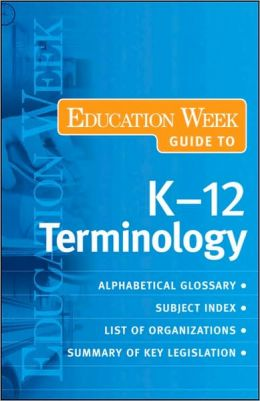The Education Week Guide to K-12 Terminology