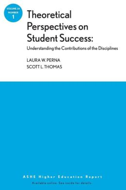 Theoretical Perspectives on Student Success: ASHE Higher Education Report, V34 N1