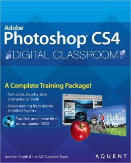 Adobe Photoshop CS4 Digital Classroom (Digital Classroom Series)