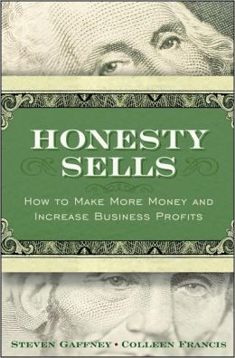 Honesty Sells: How To Make More Money and Increase Business Profits