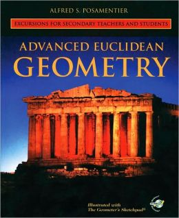 Advanced Euclidean Geometry : Excursions for Secondary Teachers and Students - With CD