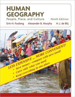 Human Geography, Binder Ready Version: People, Place, and Culture