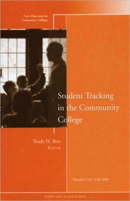 Student Tracking in the Community College: New Directions for Community Colleges