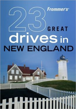 Frommer's 23 Great Drives in New England (Best Loved Driving Tours Series)