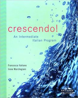 Crescendo!: An Intermediate Italian Program