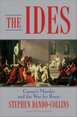 Ides: Caesar's Murder and the War for Rome