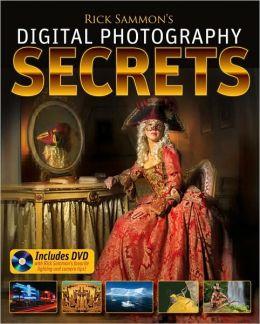 Rick Sammon's Digital Photography Secrets