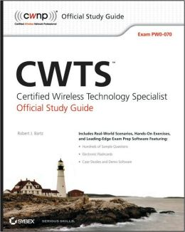 CWTS: Certified Wireless Technology Specialist Official Study Guide: Exam PW0-070