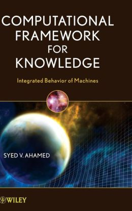 Computational Framework for Knowledge: Integrated Behavior of Machines
